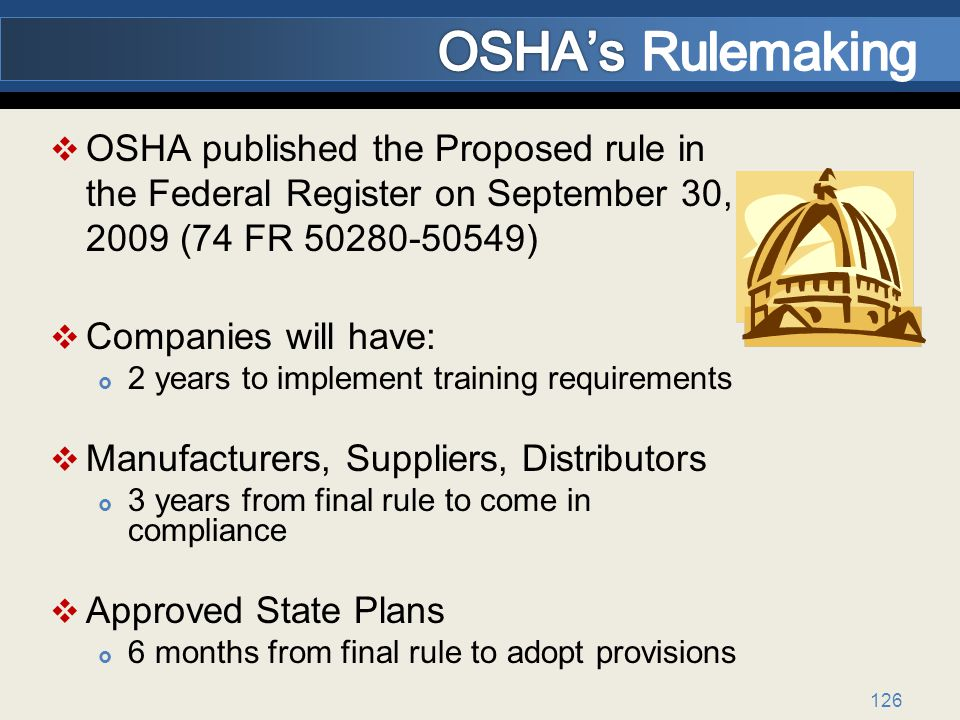 OSHA's Rulemaking OSHA published the Proposed rule in the Federal Register on September 30, 2009 (74 FR 50280-50549)
