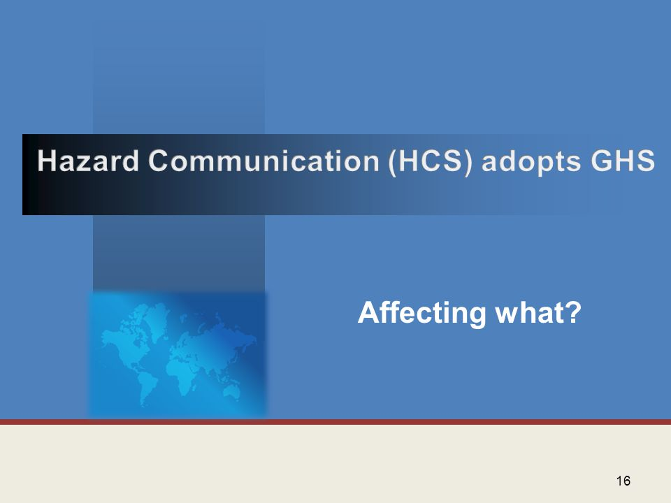 Hazard Communication (HCS) adopts GHS
