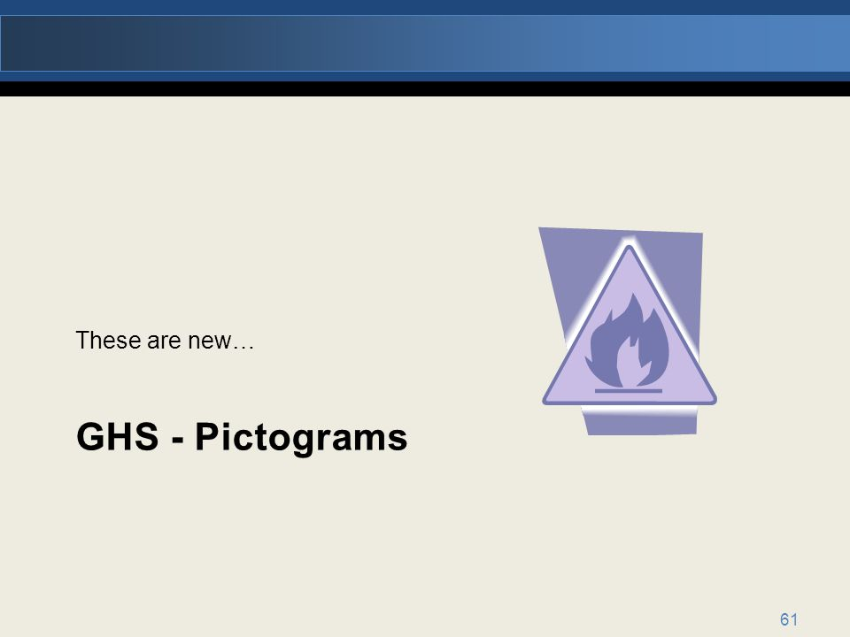 These are new… GHS - Pictograms