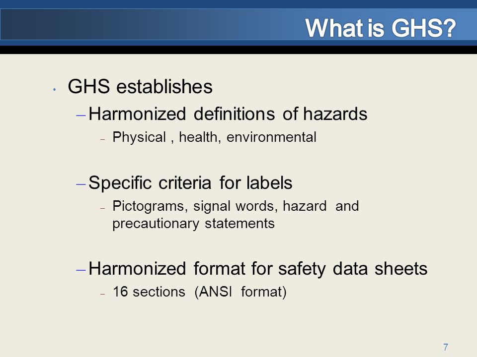 What is GHS GHS establishes Harmonized definitions of hazards