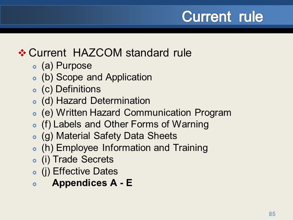 Current rule Current HAZCOM standard rule (a) Purpose