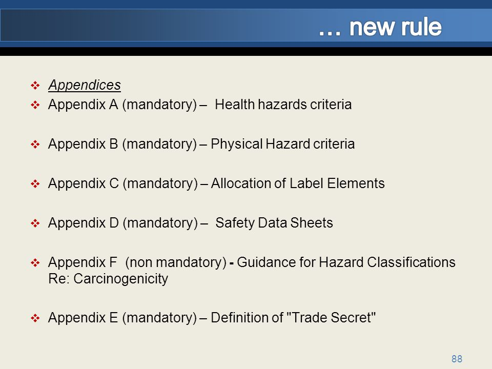 … new rule Appendices Appendix A (mandatory) – Health hazards criteria