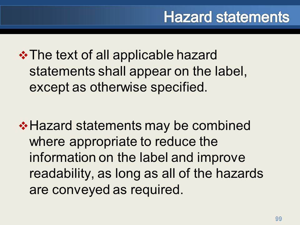 Hazard statements The text of all applicable hazard statements shall appear on the label, except as otherwise specified.