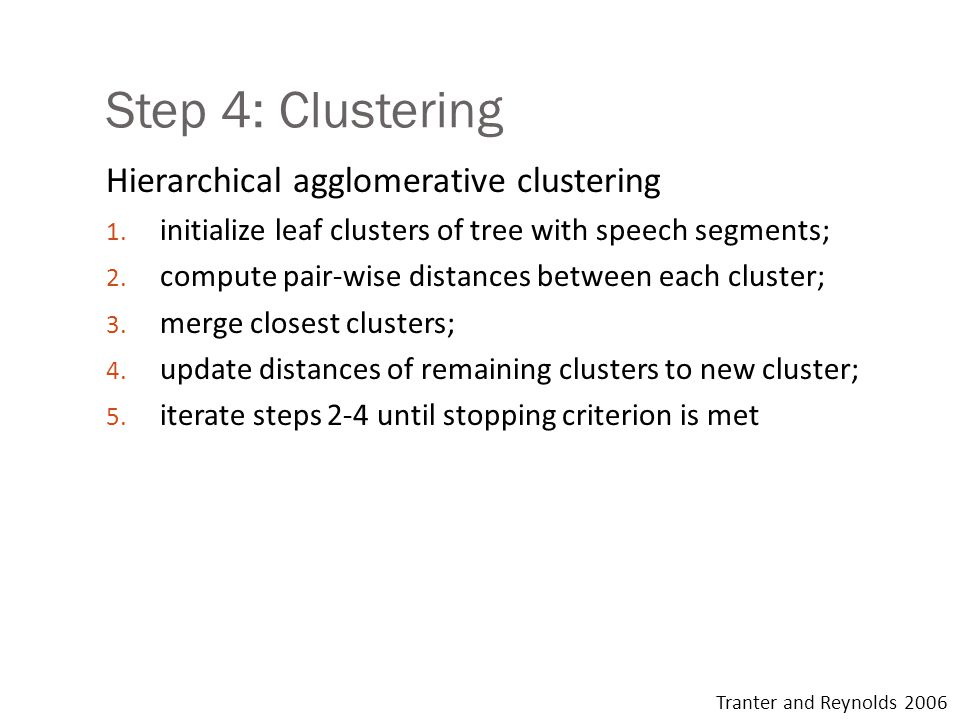 Step 4: Clustering Hierarchical agglomerative clustering