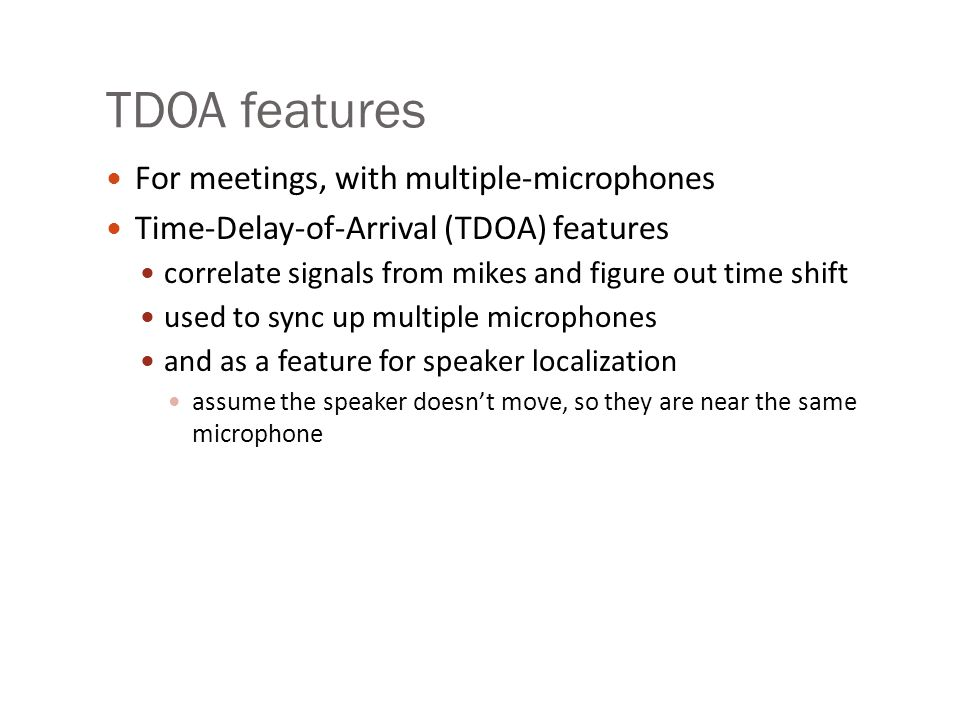 TDOA features For meetings, with multiple-microphones