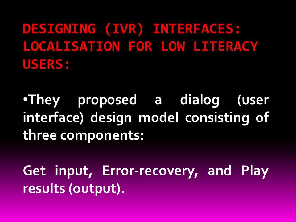 DESIGNING (IVR) INTERFACES: