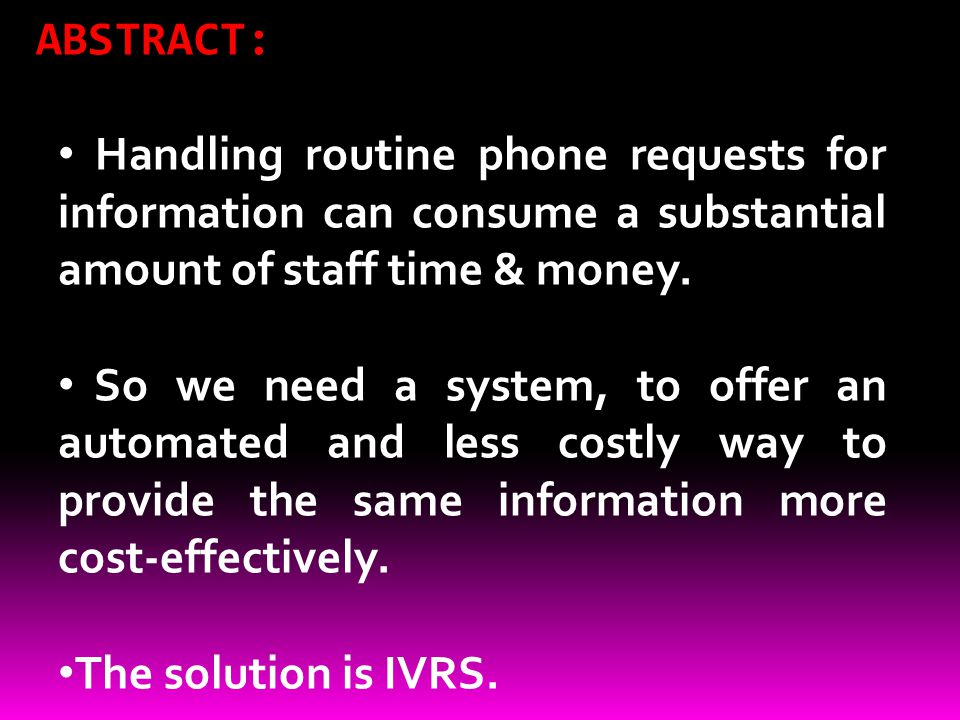 ABSTRACT: Handling routine phone requests for information can consume a substantial amount of staff time & money.