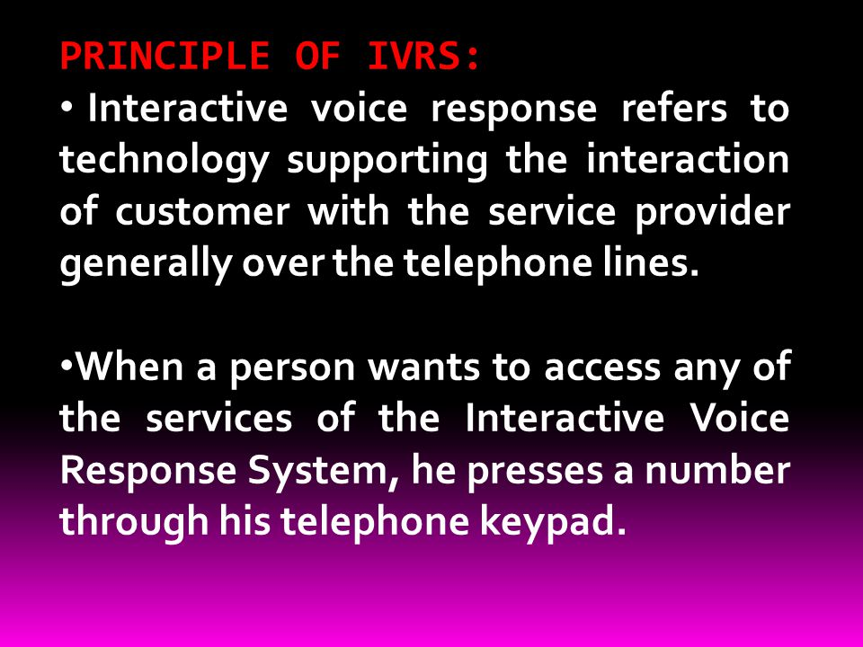 PRINCIPLE OF IVRS:
