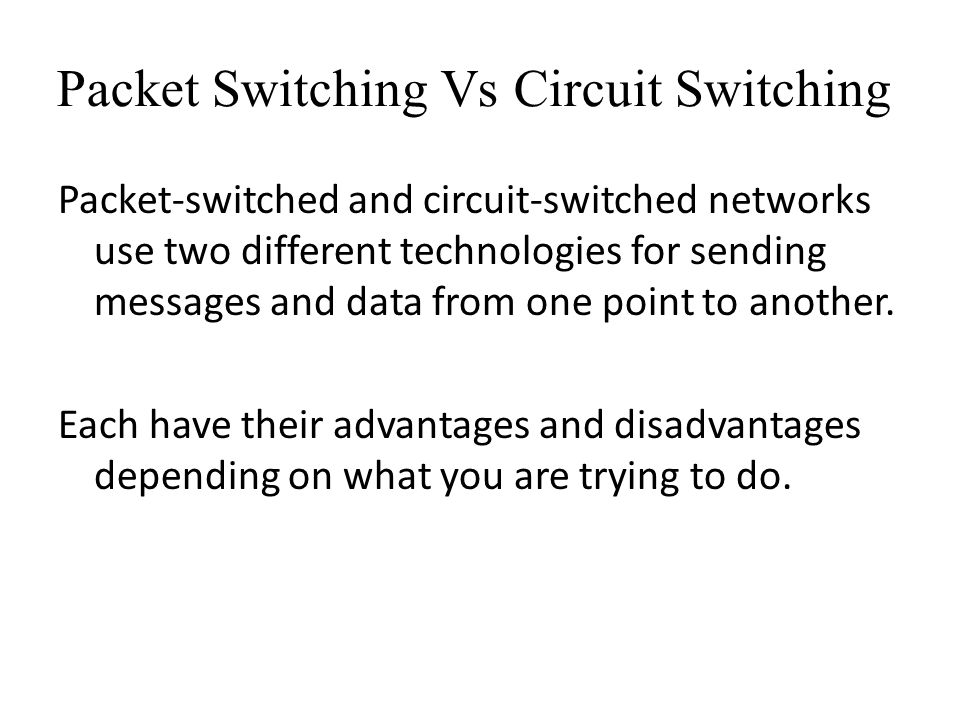 Packet Switching Vs Circuit Switching