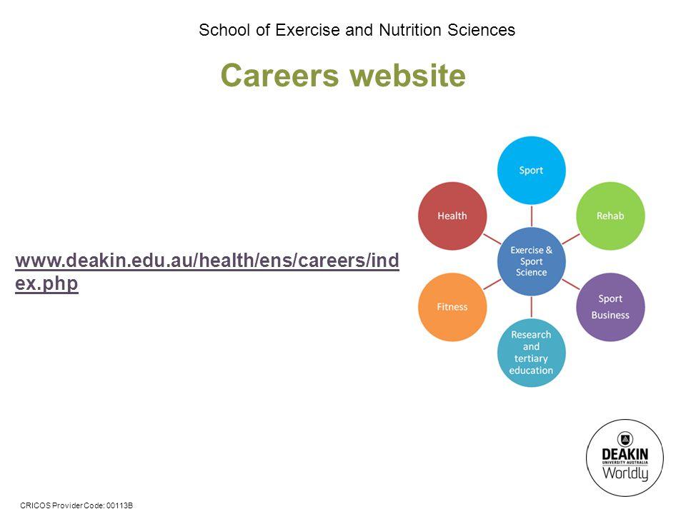 Careers website www.deakin.edu.au/health/ens/careers/index.php