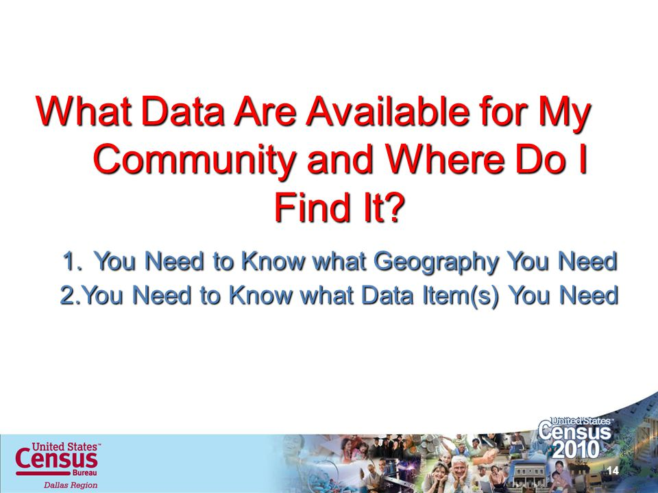 What Data Are Available for My Community and Where Do I Find It. 1