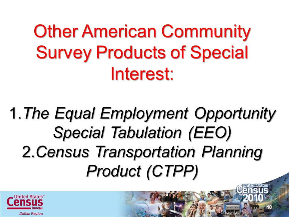 Other American Community Survey Products of Special Interest: 1