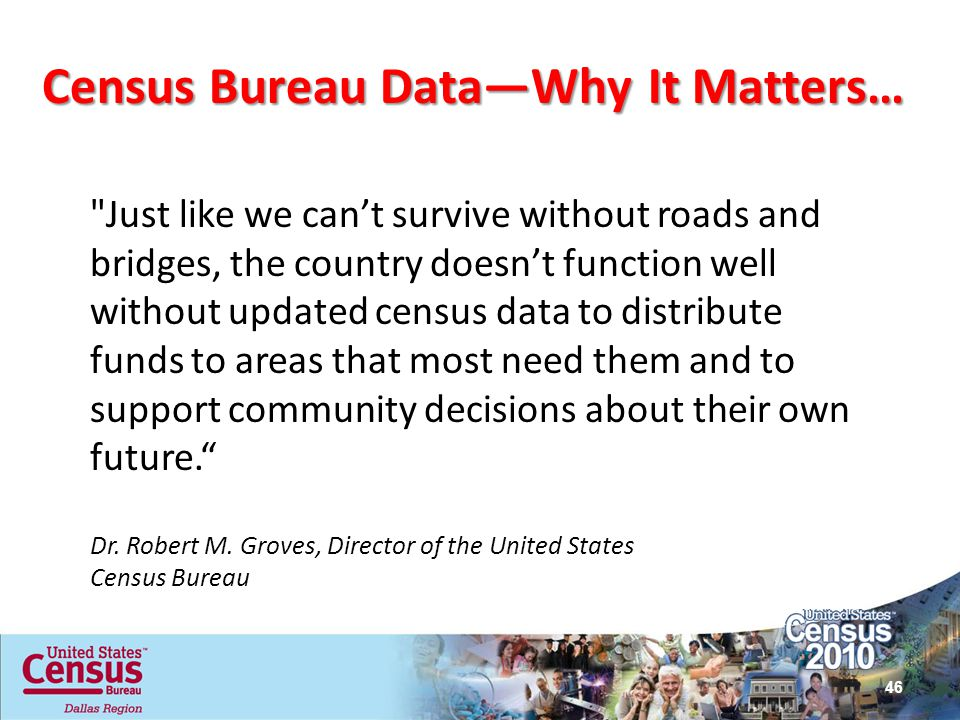 Census Bureau Data—Why It Matters…