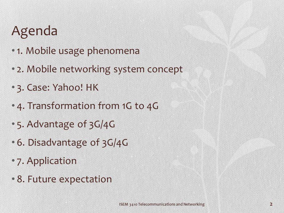Agenda 1. Mobile usage phenomena 2. Mobile networking system concept