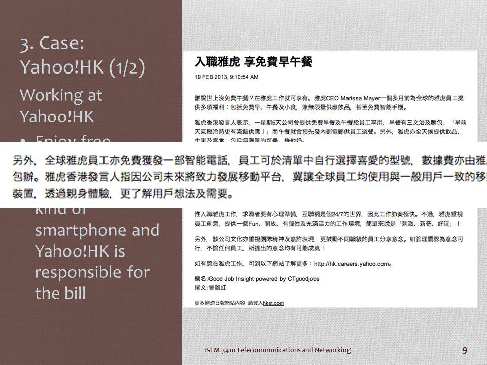 3. Case: Yahoo!HK (1/2) Working at Yahoo!HK Enjoy free smartphone