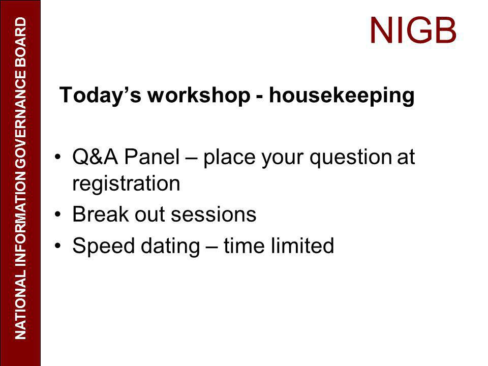 Today's workshop - housekeeping NATIONAL INFORMATION GOVERNANCE BOARD