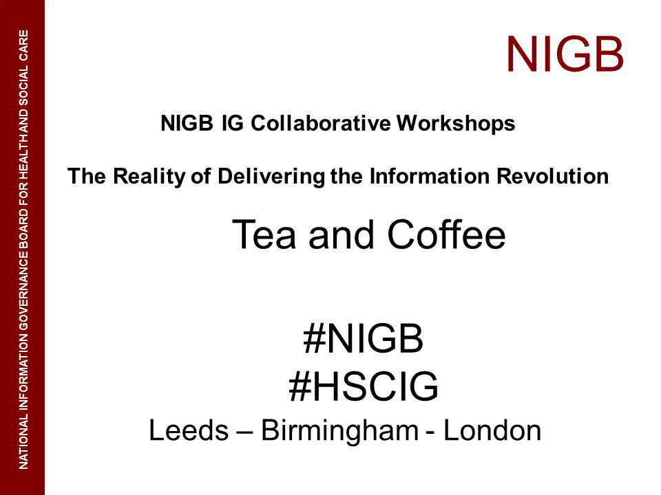 NIGB Tea and Coffee #NIGB #HSCIG Leeds – Birmingham - London