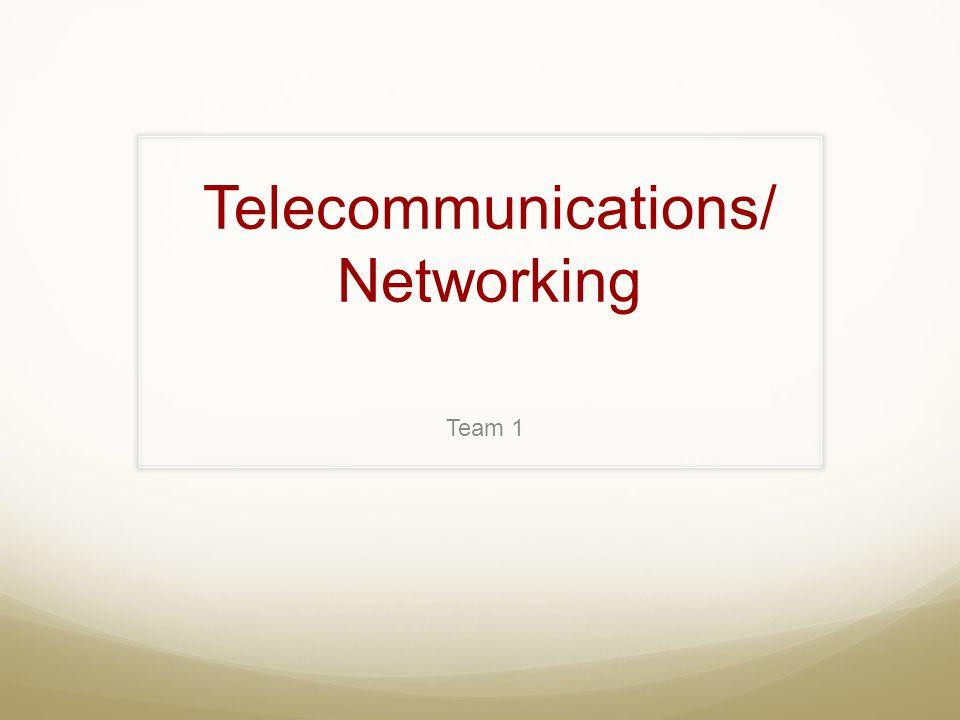 Telecommunications/ Networking