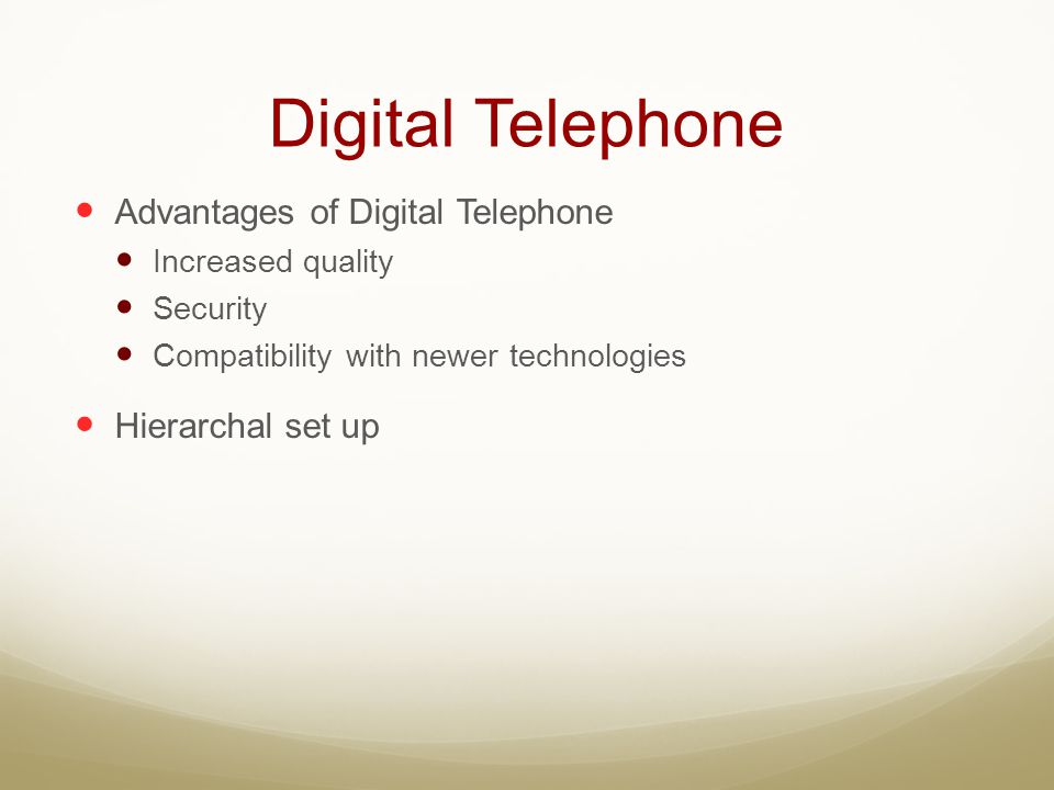 Digital Telephone Advantages of Digital Telephone Hierarchal set up
