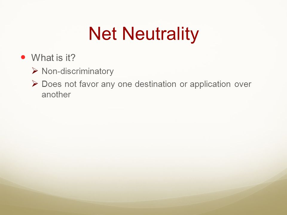 Net Neutrality What is it Non-discriminatory