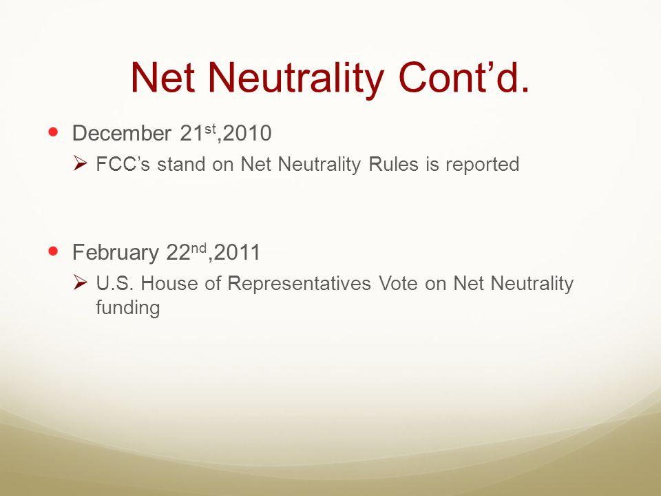 Net Neutrality Cont'd. December 21st,2010 February 22nd,2011