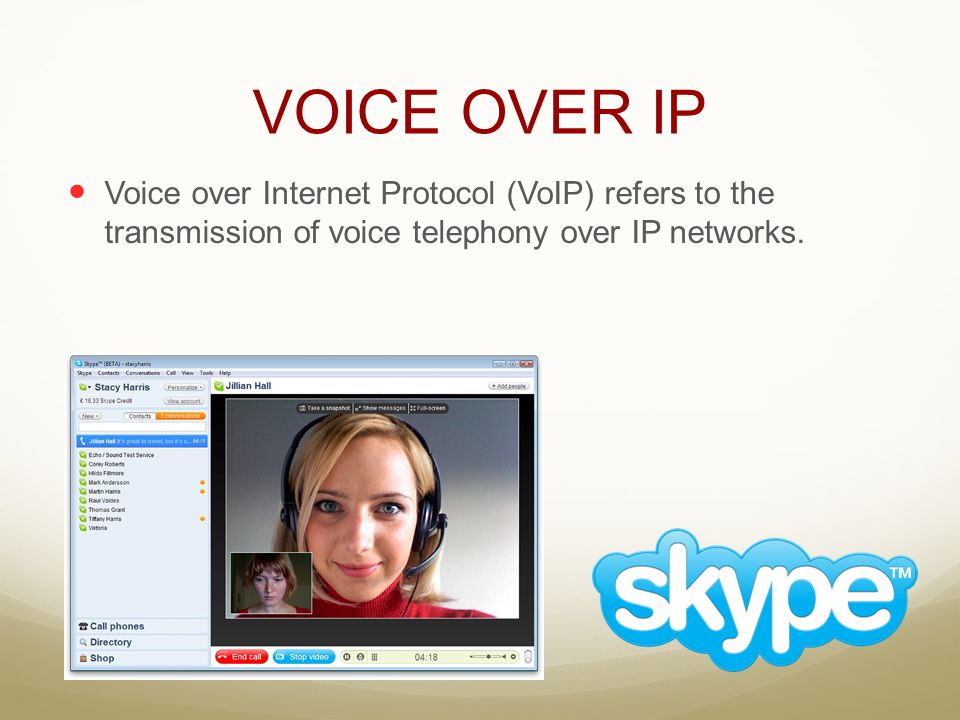 VOICE OVER IP Voice over Internet Protocol (VoIP) refers to the transmission of voice telephony over IP networks.