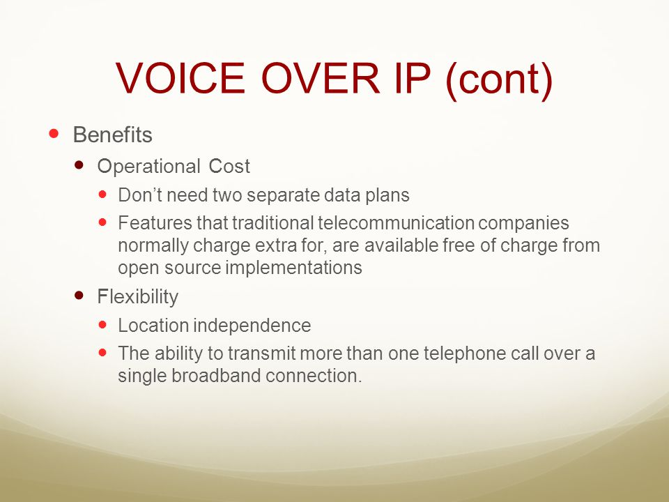 VOICE OVER IP (cont) Benefits Operational Cost Flexibility