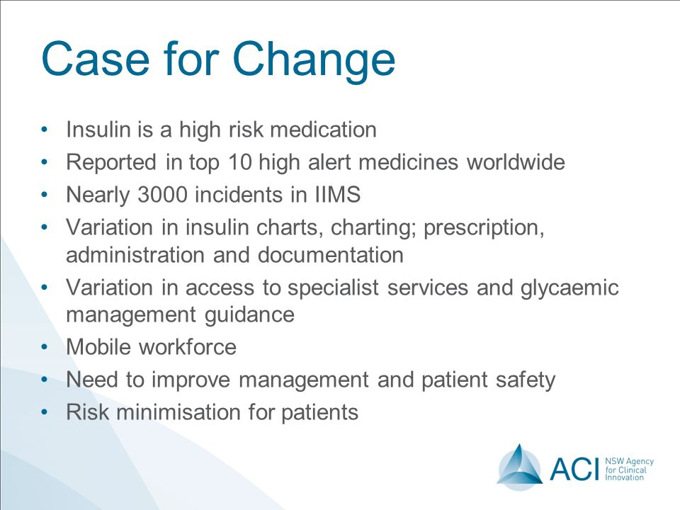 Case for Change Insulin is a high risk medication