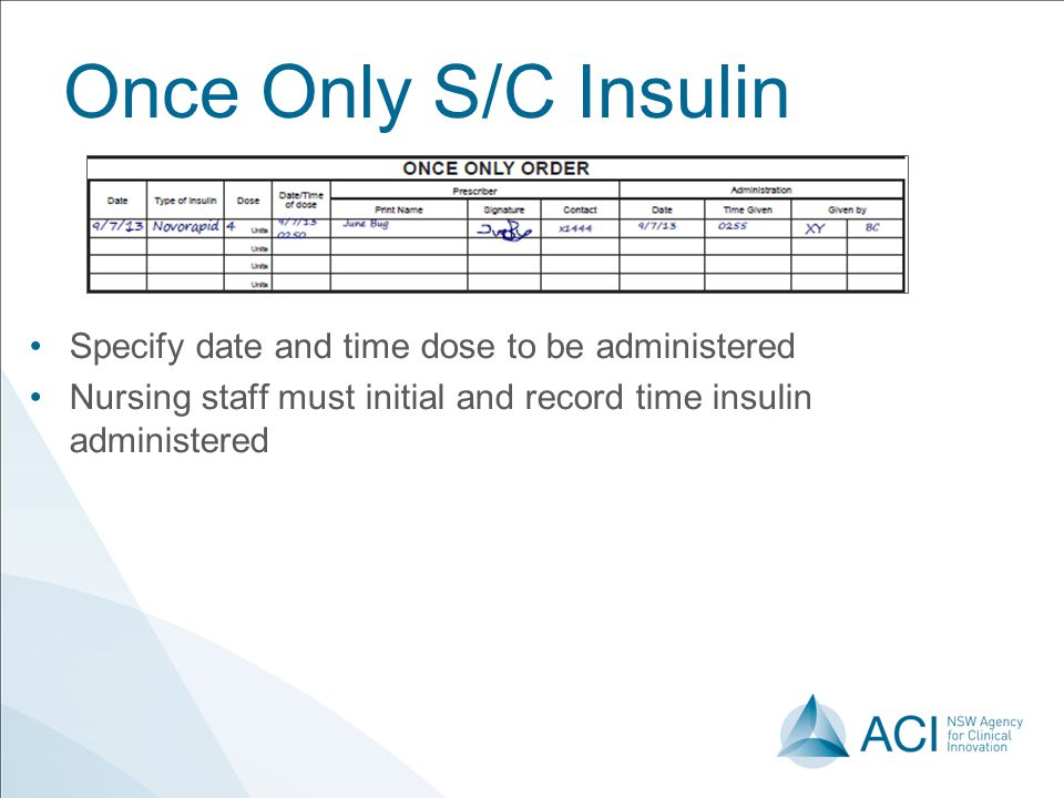 Once Only S/C Insulin Specify date and time dose to be administered