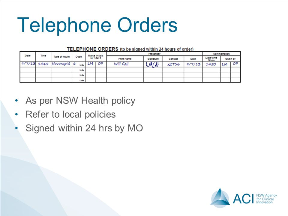 Telephone Orders As per NSW Health policy Refer to local policies