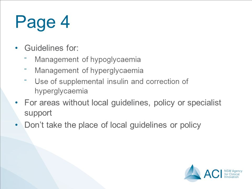 Page 4 Guidelines for: Management of hypoglycaemia. Management of hyperglycaemia. Use of supplemental insulin and correction of hyperglycaemia.
