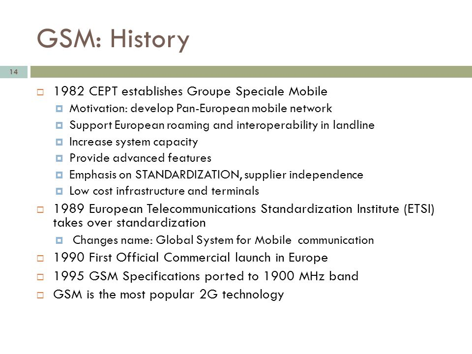 GSM: History 1982 CEPT establishes Groupe Speciale Mobile