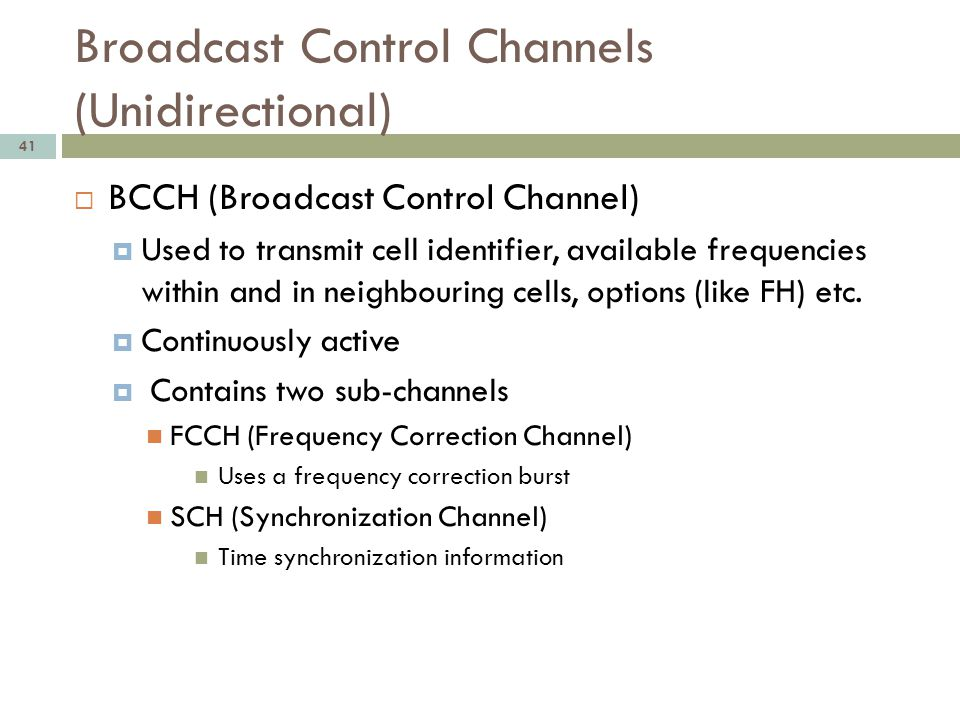 Broadcast Control Channels (Unidirectional)