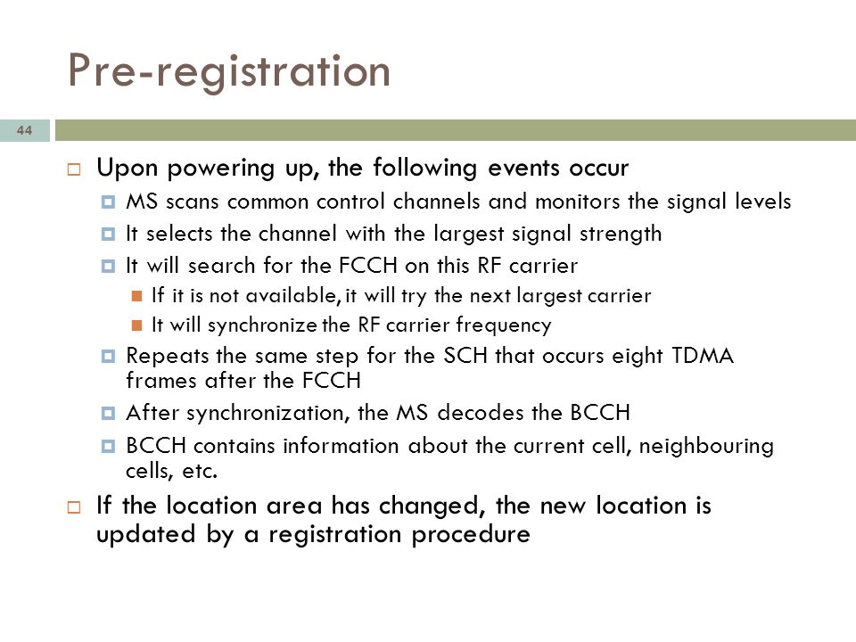 Pre-registration Upon powering up, the following events occur