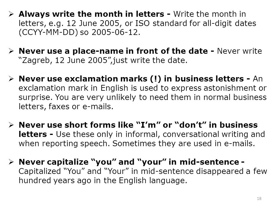 Always write the month in letters - Write the month in letters, e. g