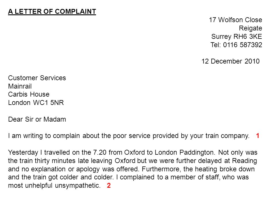 A LETTER OF COMPLAINT 17 Wolfson Close. Reigate. Surrey RH6 3KE. Tel: 0116 587392. 12 December 2010.