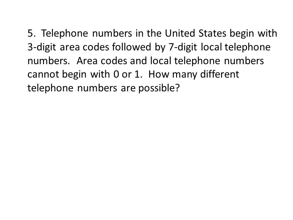 5. Telephone numbers in the United States begin with