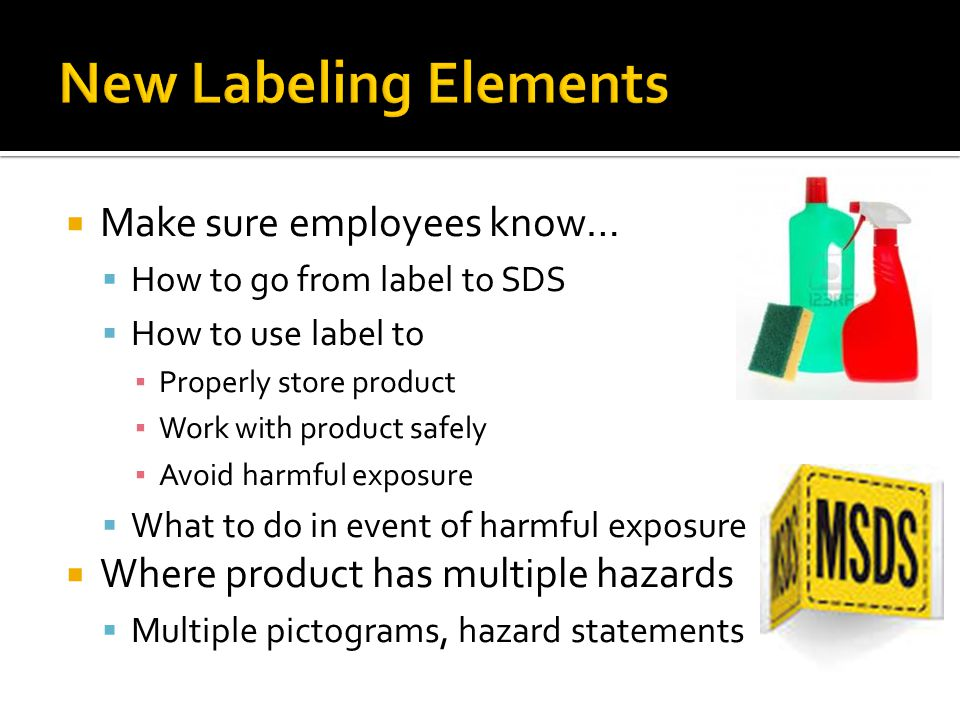 New Labeling Elements Make sure employees know…