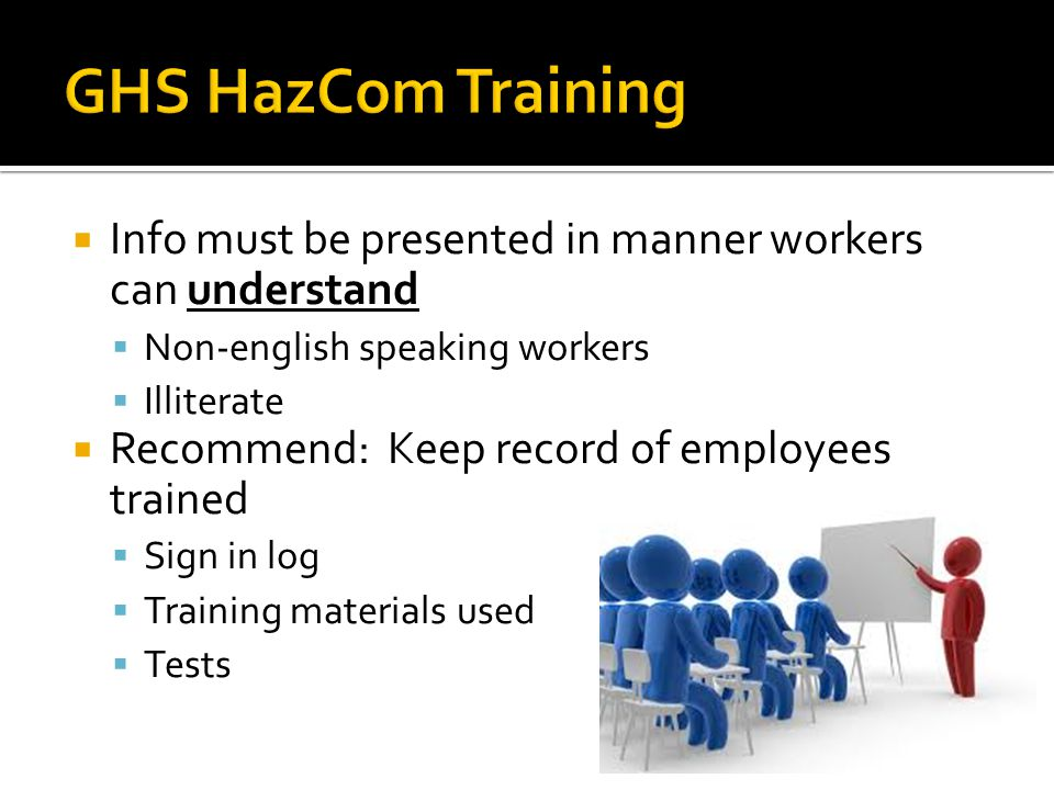 GHS HazCom Training Info must be presented in manner workers can understand. Non-english speaking workers.