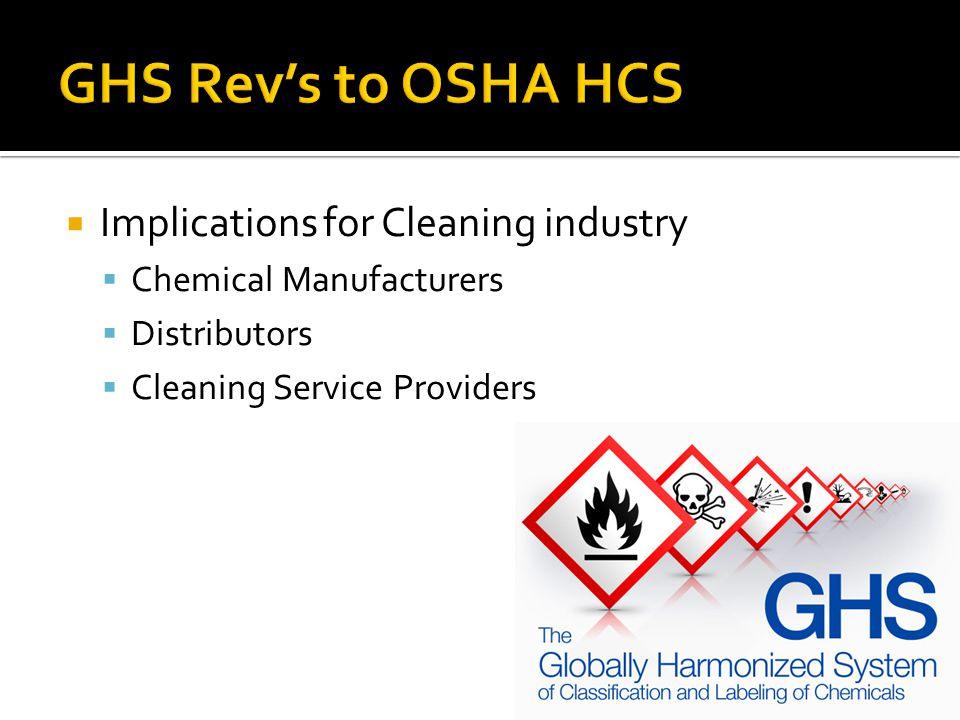 GHS Rev's to OSHA HCS Implications for Cleaning industry