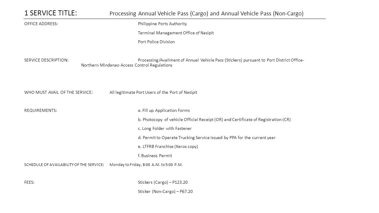 1 SERVICE TITLE: Processing Annual Vehicle Pass (Cargo) and Annual Vehicle Pass (Non-Cargo)