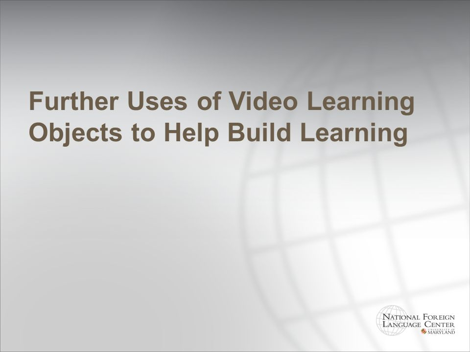 Further Uses of Video Learning Objects to Help Build Learning
