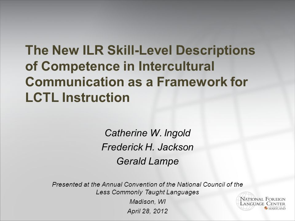 The New ILR Skill-Level Descriptions of Competence in Intercultural Communication as a Framework for LCTL Instruction