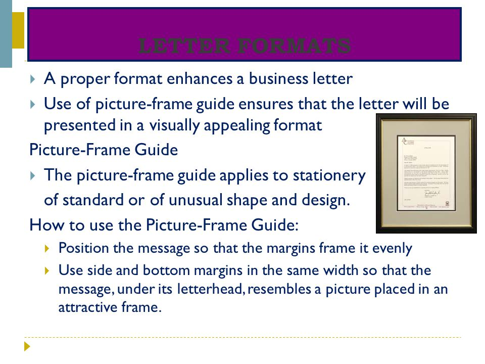 Letter Formats A proper format enhances a business letter