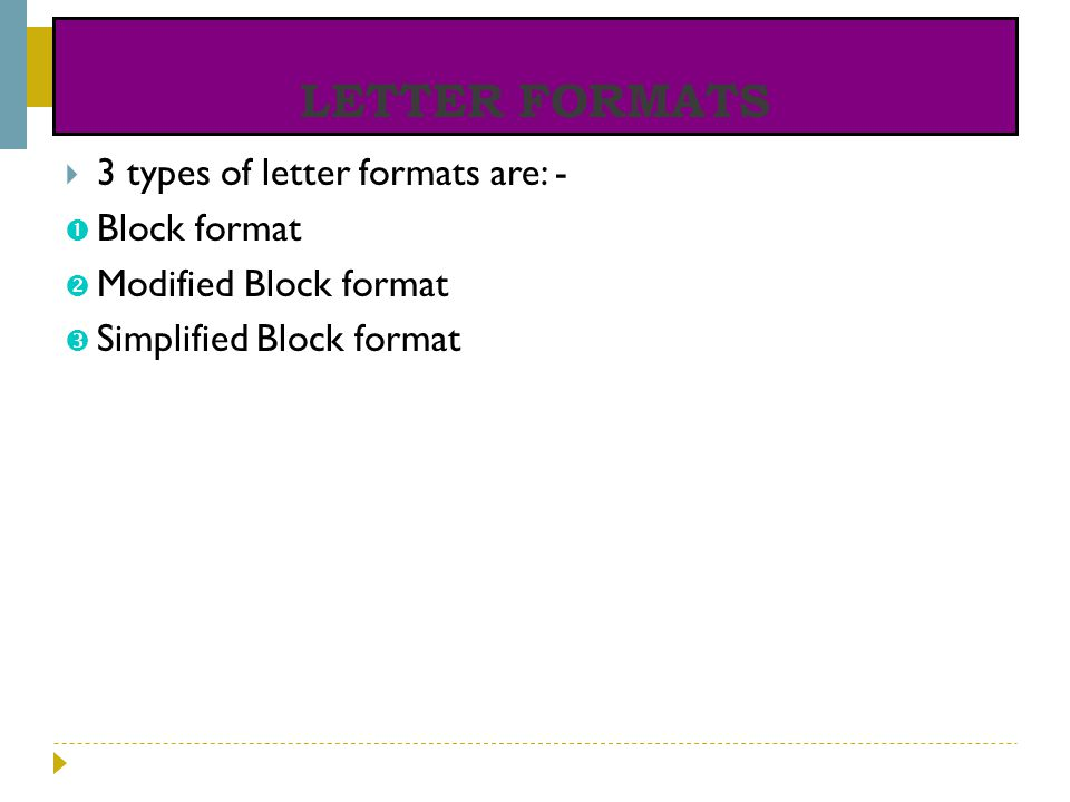 LETTER FORMATS 3 types of letter formats are: - Block format