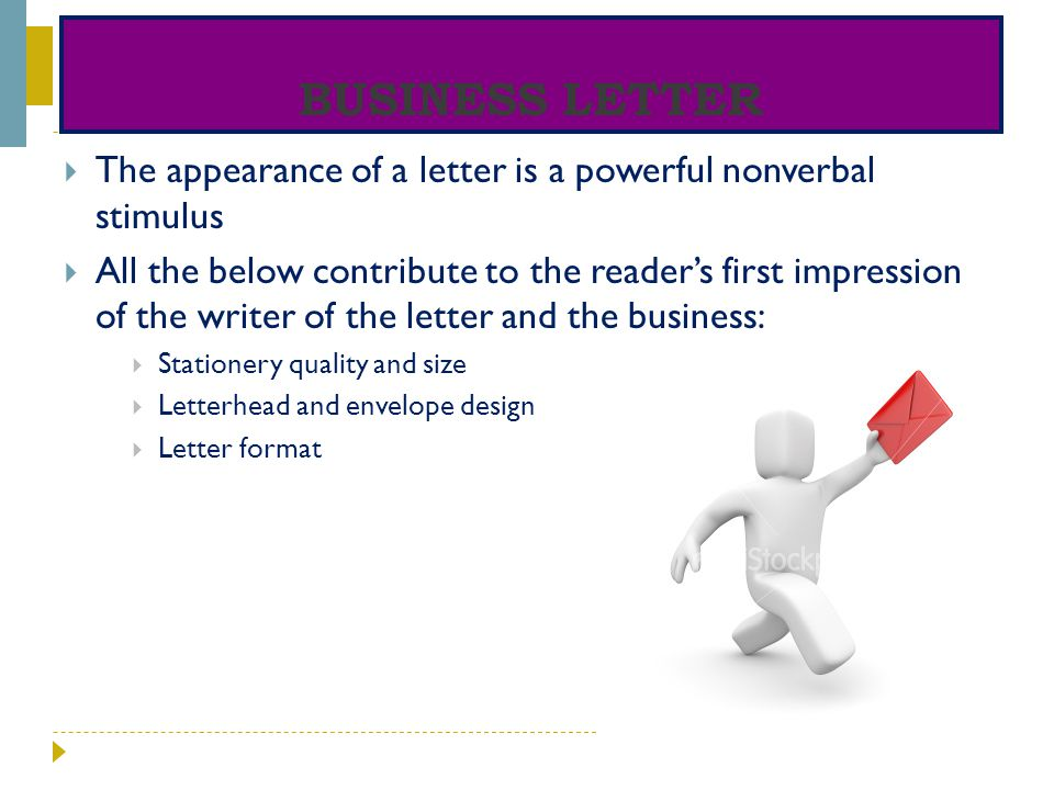 Business Letter The appearance of a letter is a powerful nonverbal stimulus.