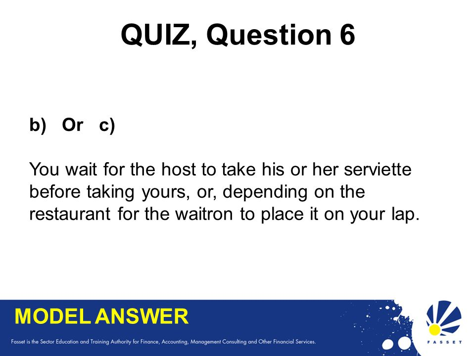 QUIZ, Question 6 MODEL ANSWER b) Or c)