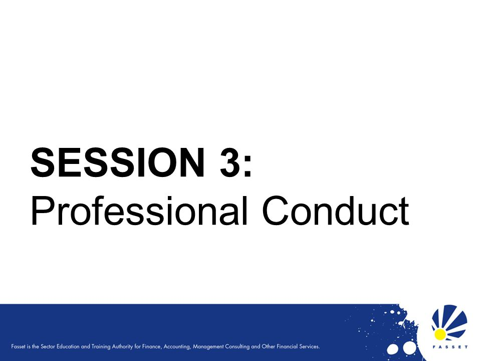 SESSION 3: Professional Conduct 42