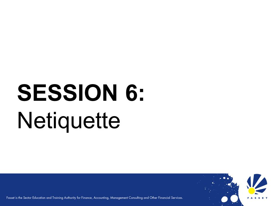 SESSION 6: Netiquette 54