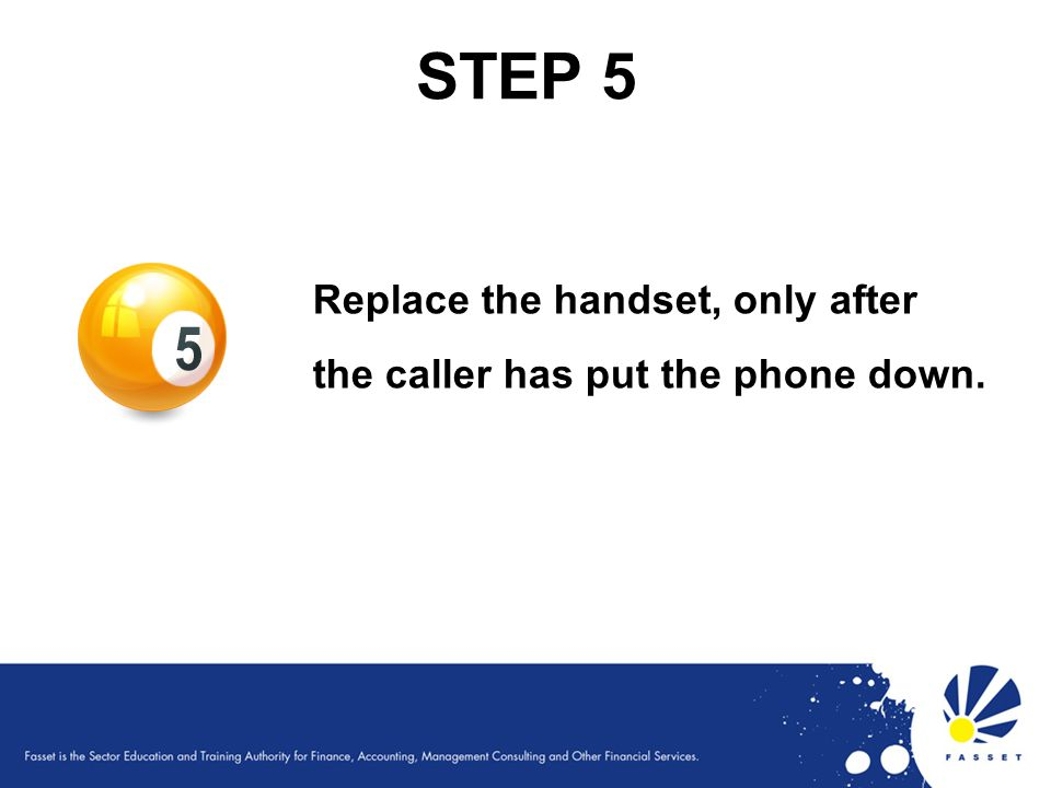 STEP 5 Replace the handset, only after the caller has put the phone down. 62